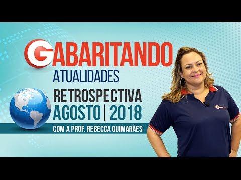 Gabaritando Atualidades | Agosto 2018 | Profª Rebecca Guimarães
