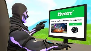 I bought Fortnite clan tryouts on fiverr...