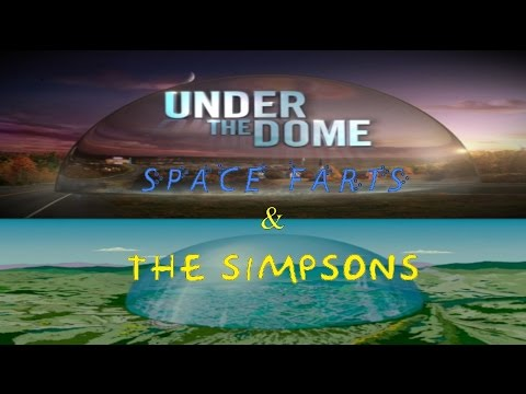 The Simpsons  Under The Dome & Space Farts Flat Earth