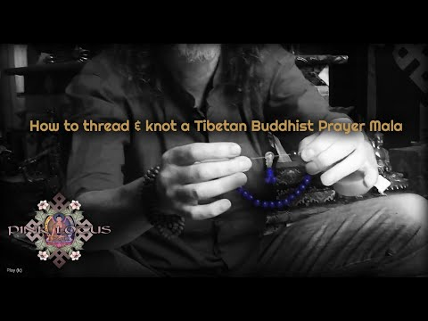 How to Thread and Knot a Tibetan Buddhist Wrist or Full Mala