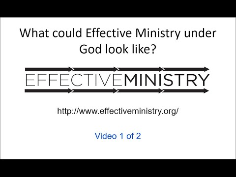 What would Effective Ministry under God look like? PART 1 of 2