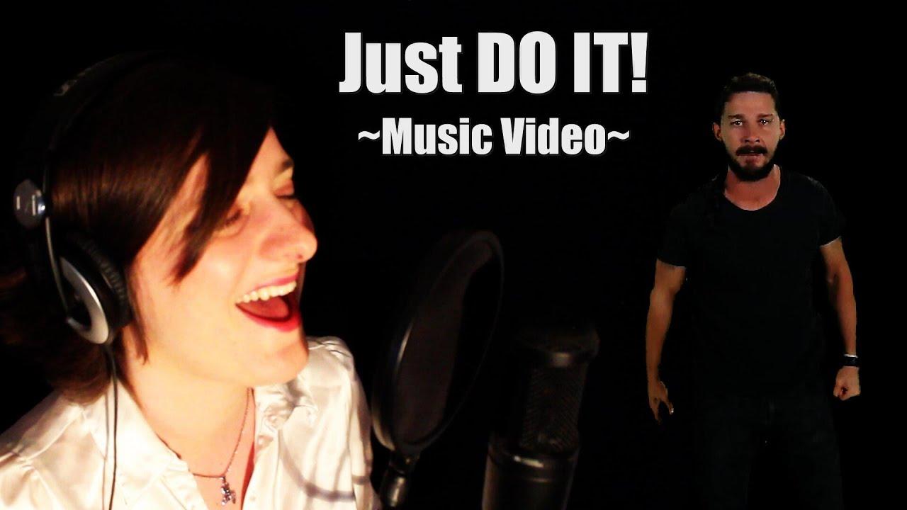 Just DO IT! ~Original ... Shia Labeouf Song
