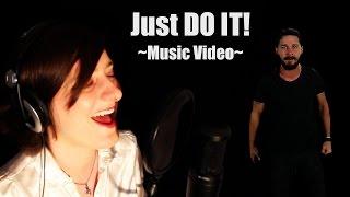 Just DO IT! ~Original song, lyrics by Shia LaBeouf~