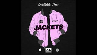 New Gen - Jackets (ft. 67)