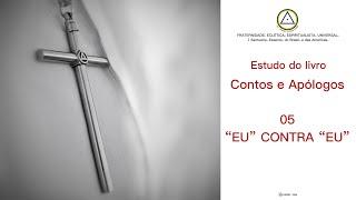 """Estudo do livro Contos e Apólogos - 05 """"EU"""" CONTRA """"EU"""""""