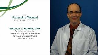 Steve Merena, MD, Podiatrist - Burlington, VT, The UVM Medical Center