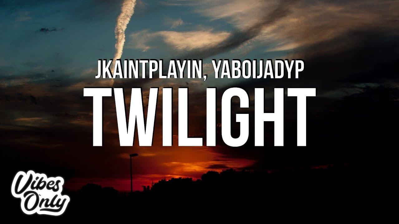 Download JKaintplayin & yaboijadyp - Twilight (Lyrics)