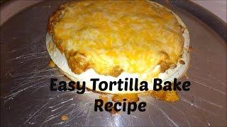 Easy Tortilla Bake Recipe