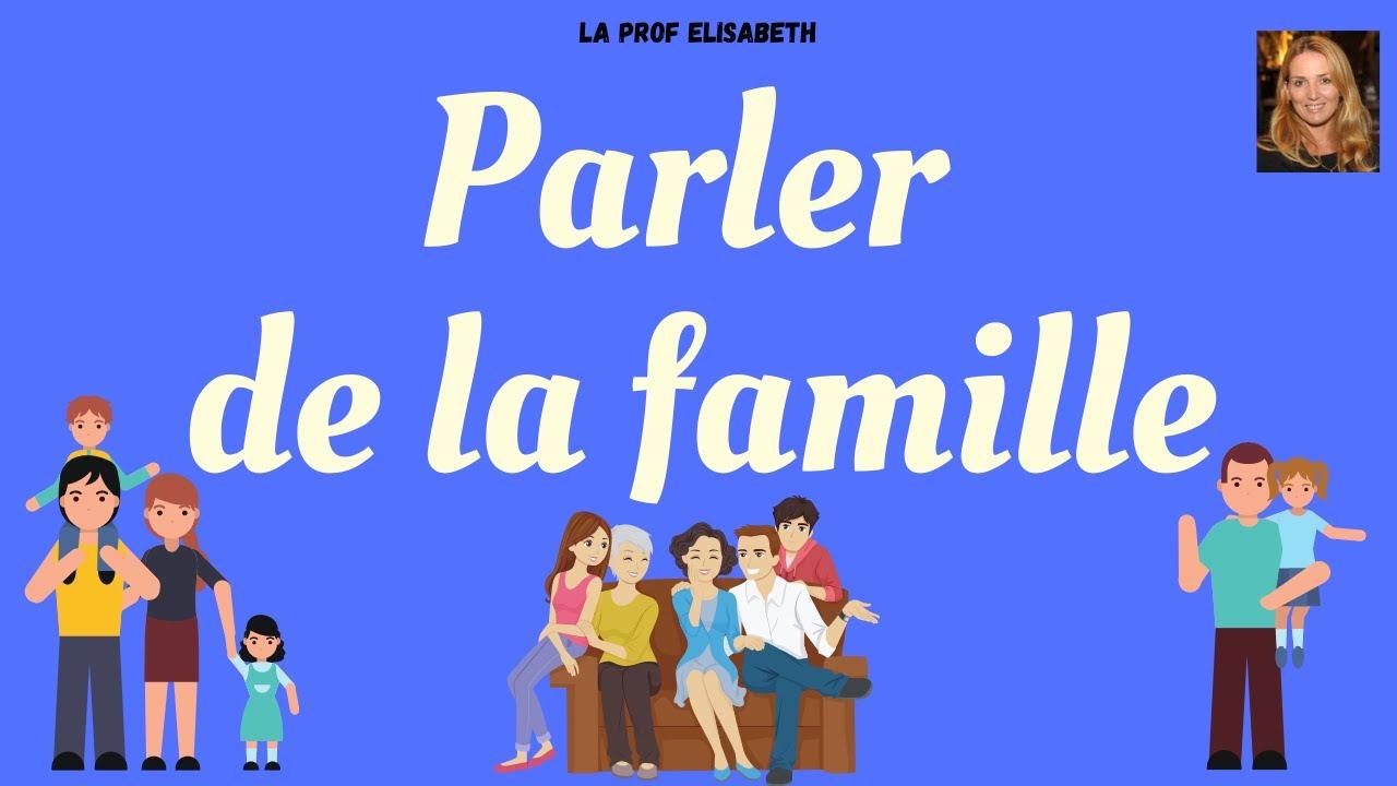 Parler de la famille en français. Niveau A1