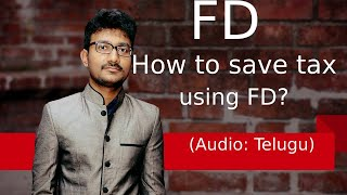 (తెలుగు) How to reduce Income Tax using tax saving Fixed Deposits? | Section 80C