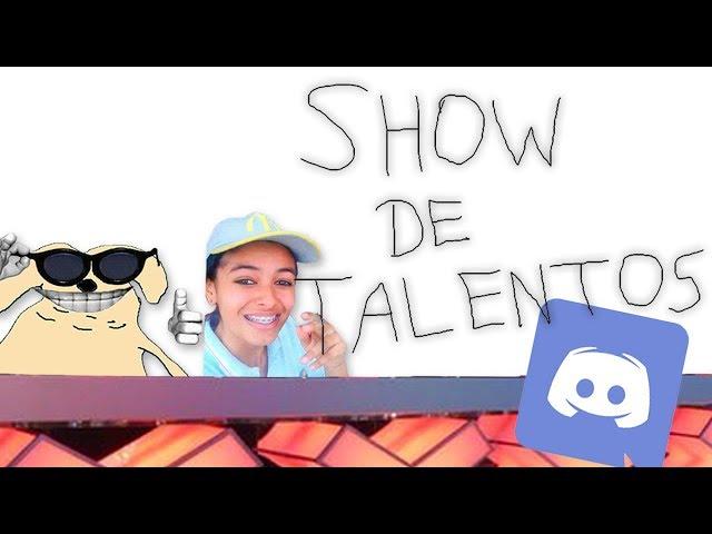 SHOW DE TALENTOS NO DISCORD