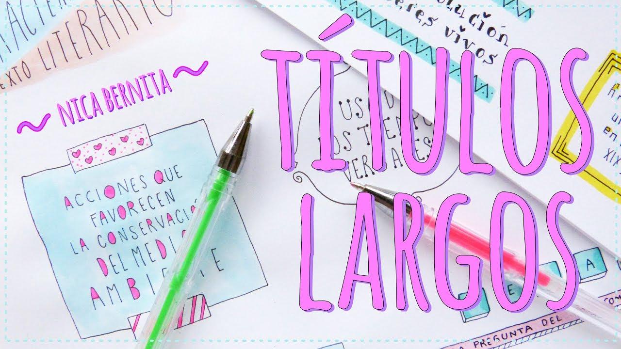 Títulos Bonitos Para Cuadernos Títulos Largos Para Decorar Apuntes Carteles Y Trabajos Escolares