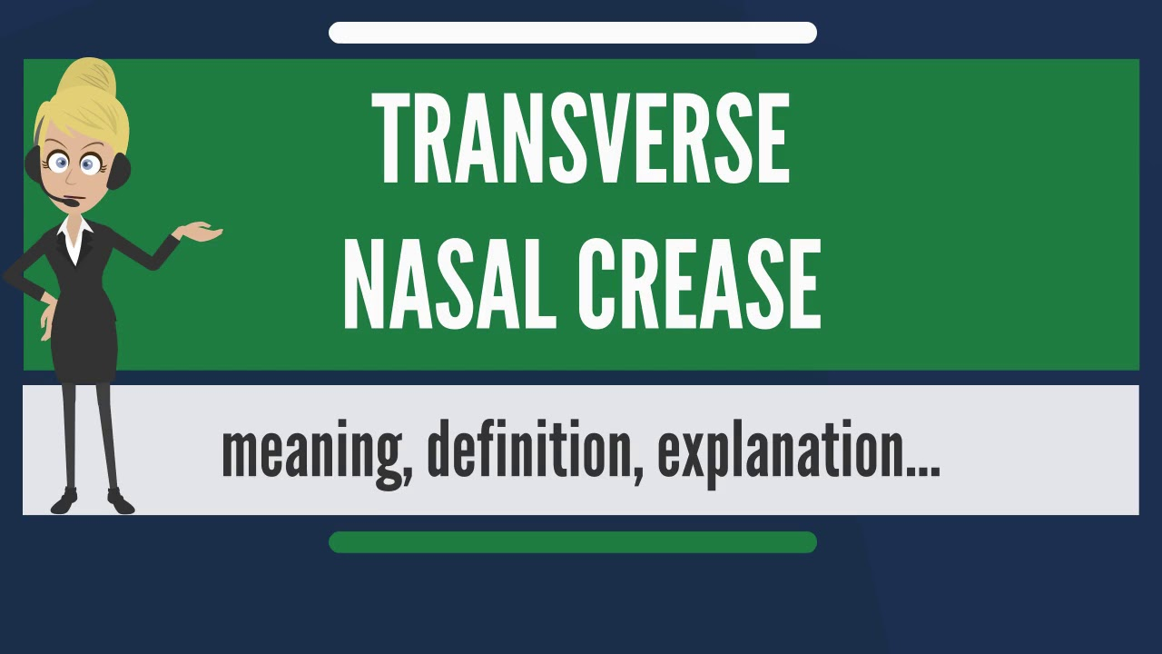 What is TRANSVERSE NASAL CREASE? What does TRANSVERSE NASAL CREASE mean?