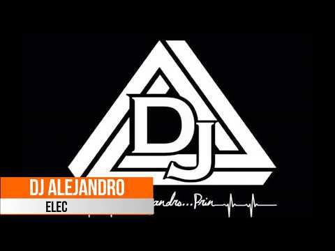 Electronica Dj Alejandro 2017