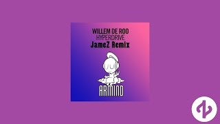 Video Willem De Roo - Hyperdrive (JameZ Remix) download MP3, 3GP, MP4, WEBM, AVI, FLV April 2018