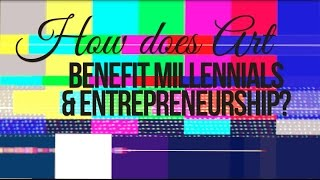 How Art Motivates Millennials & Entrepreneurs  @DREAMcomplex_
