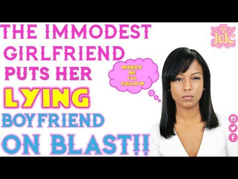 IUIC: The Immodest Girlfriend Puts Her Lying Boyfriend ON BLAST!!