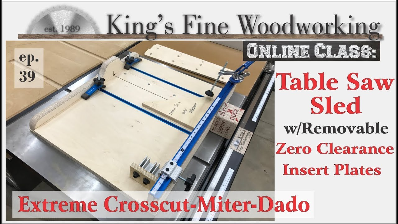 39 Extreme Crosscut Table Saw Sled With Perfect Miter Dado Removable Zero Clearance Insert