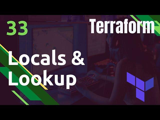 TERRAFORM - 33. UTILISATION DES LOCALS ET DE LOOKUP