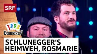 Schluneggers Heimweh mit Rosmarie