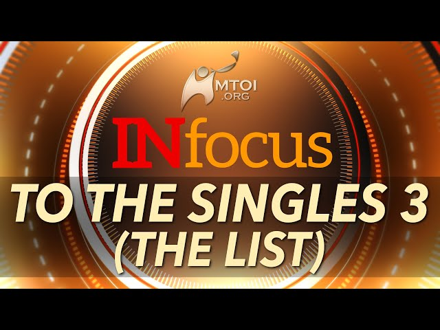 INFOCUS | To the Singles 3 (The List)