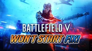 Battlefield V Won't Start Fix! [2 Solutions]