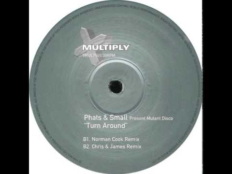 Phats And Small - Turn Around (Norman Cook Remix)