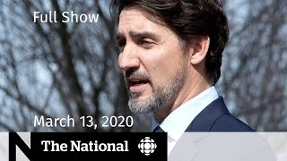 The National for March 13 — Drastic measures to contain COVID-19 in Canada and the U.S.