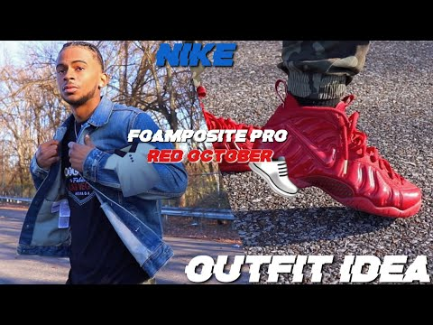 """HOW TO STYLE NIKE FOAMPOSITE PRO """"RED"""