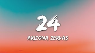 "Arizona Zervas - 24 (Lyrics) ""I got twenty-four hours"""