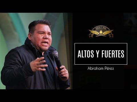 Abraham Pérez - Altos y Fuertes