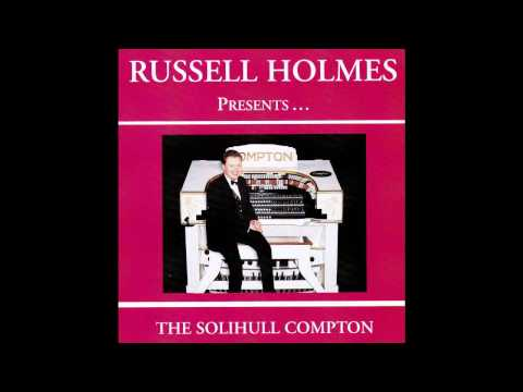 Russell Holmes- International Organist, plays the Solihull Compton