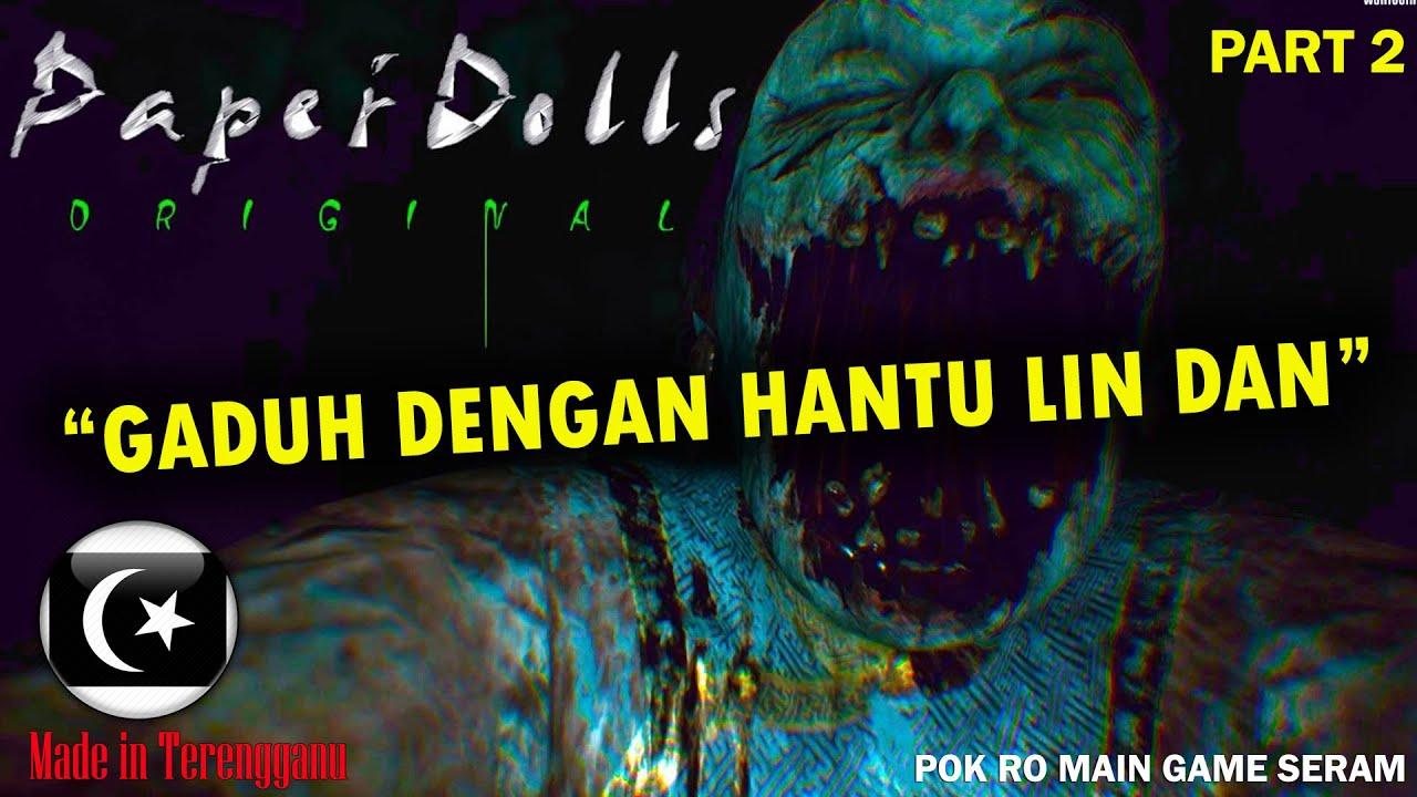 """GADUH DENGAN HANTU LIN DAN!!"" PAPER DOLL ORIGINAL Gameplay Part 2 (Pok Ro) [Malaysia]"
