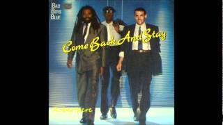 Bad Boys Blue - Come Back And Stay (Dance Mix) 1987