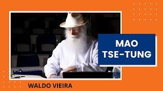 WALDO VIEIRA fala de MAO TSE-TUNG