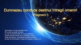 """O lectură a cuvântului lui Dumnezeu """"Dumnezeu conduce destinul întregii omeniri"""" (Fragment 1)"""