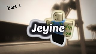 Jeyine: The ROBLOX Myth. (part 1)