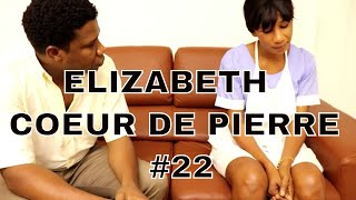 ELIZABETH part 22 (coeur de pierre) Nathie/Jocelyne/Dayana/Steeve/Laurie/Bassy