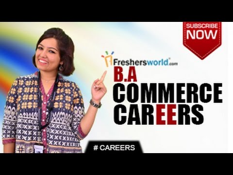CAREERS IN BA COMMERCE – MBA,Accountancy,Civil Services,Job Opportunities,Salary Package