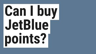 Learn how to buy jetblue points | Simple guide for beginners |Hints, Tips, Tricks