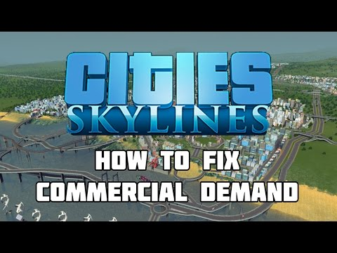 Cities: Skylines - How to Fix Your Commercial Demand!
