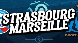 🔴 DIRECT / LIVE : STRASBOURG - MARSEILLE // Club House