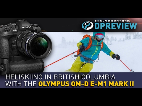 Heliskiing in British Columbia with the Olympus OM-D E-M1 Mark II