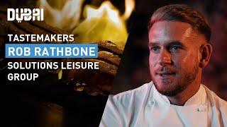 Dubai Tastemakers: Chef Robert Rathbone - Solutions Leisure Group | Visit Dubai