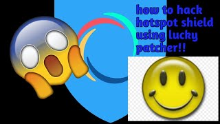 How to do lucky patcher on hotspot shield!