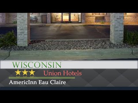 AmericInn Eau Claire - Union Hotels, Wisconsin