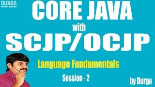 Core Java with OCJP/SCJP: Language Fundamentals Part-2 || Data Types part-1