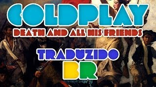 Coldplay - Death and All His Friends (tradução)