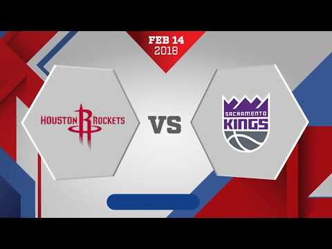 Sacramento Kings vs Houston Rockets: February 14, 2018