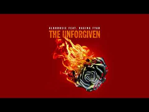 Alborosie ft. Raging Fyah – The Unforgiven 2018
